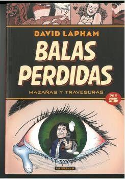 BALAS PERDIDAS 05: HAZAÑAS Y TRAVESURAS.