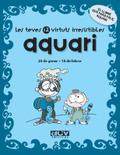 LES TEVES 12 VIRTUTS IRRESISTIBLES : AQUARI