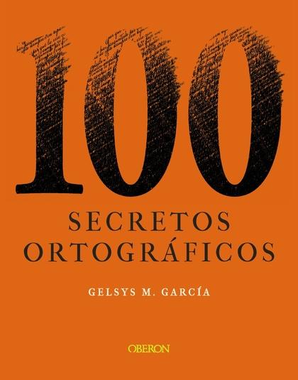 100 SECRETOS ORTOGRÁFICOS.