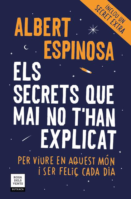 ELS SECRETS QUE MAI NO T´HAN EXPLICAT (ED. ACTUALITZADA). PER VIURE EN AQUEST MÓN I SER FELIÇ C