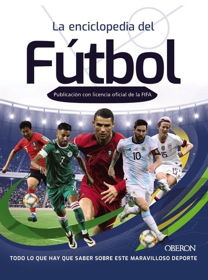 LA ENCICLOPEDIA DEL FÚTBOL. PUBLICACIÓN CON LICENCIA OFICIAL DE LA FIFA