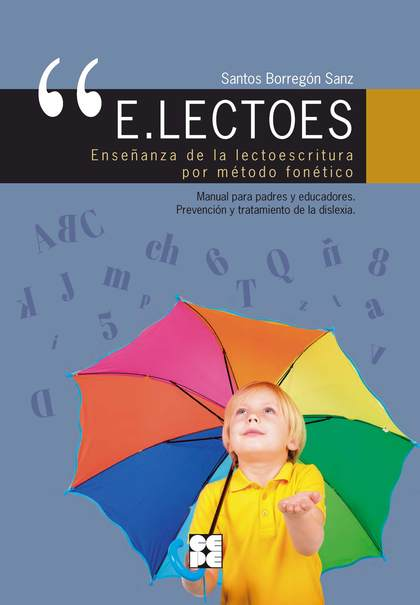 E.LECTOES. ENSEÑANZA DE LA LECTOESCRITURA POR MÉTODO FONÉTICO.