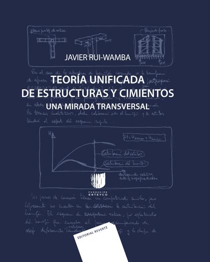 TEORIA UNIFICADA DE ESTRUCTURAS Y CIMIENTOS.