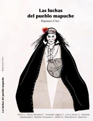 LAS LUCHAS DEL PUEBLO MAPUCHE. REPENSAR EL SUR
