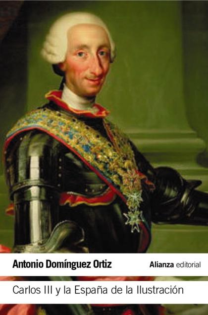 CARLOS III Y LA ESPAÑA DE LA ILUSTRACIÓN.