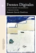FRENTES DIGITALES: TOTALITARISMO TECNOLÓGICO Y TRANSCULTURA.