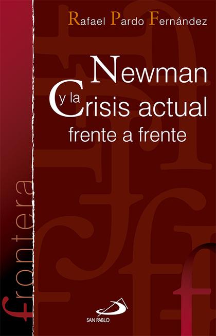 NEWMAN Y LA CRISIS ACTUAL FRENTE A FRENTE