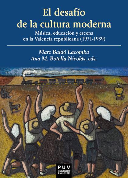 EL DESAFÍO DE LA CULTURA MODERNA: MÚSICA, EDUCACIÓN Y ESCENA EN LA VALENCIA REPU.