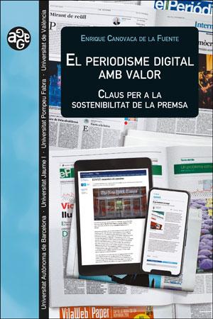 EL PERIODISME DIGITAL AMB VALOR                                                 CLAUS PER A LA