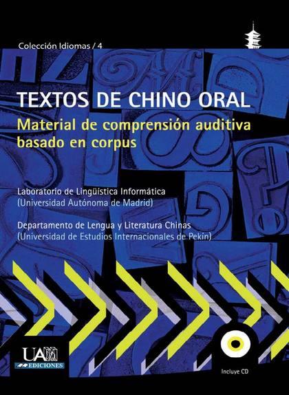 TEXTOS DE CHINO ORAL : MATERIALES DE COMPRENSIÓN AUDITIVA BASADO EN CORPUS