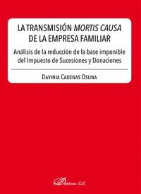 TRANSMISION MORTIS CAUSA EN LA EMPRESA FAMILIAR, LA. ANÁLISIS DE LA REDUCCIÓN DE LA BASE IMPONI