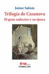 TRILOGÍA DE CASANOVA. EL GRAN SEDUCTOR Y SU ÉPOCA