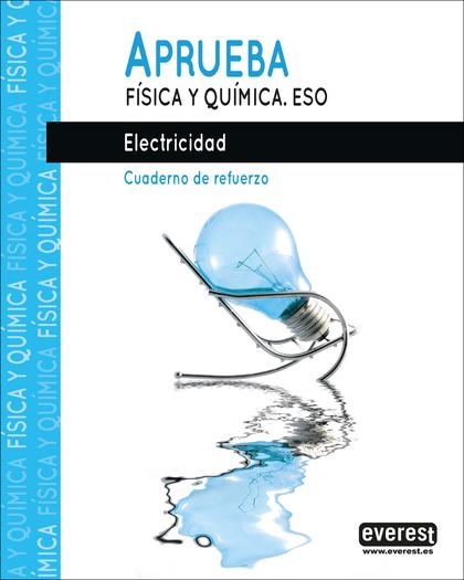 APRUEBA FÍSICA Y QUÍMICA.ELECTRICIDAD.
