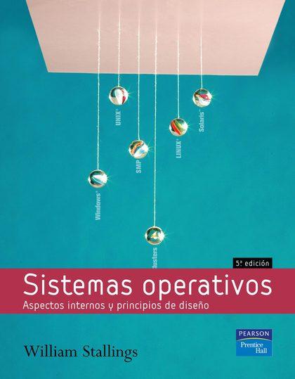 SISTEMAS OPERATIVOS: ASPECTOS INTERNOS Y PRINCIPIOS DE DISEÑO