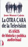 LA OTRA CARA DE LA TELEVISIÓN: 45 AÑOS DE HISTORIA Y POLÍTICA AUDIOVIS