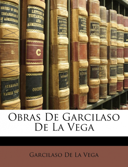 OBRAS DE GARCILASO DE LA VEGA