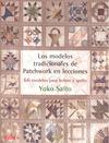 LOS MODELOS TRADICIONALES DE PATCHWORK EN LECCIONES : 66 MODELOS PARA BOLSOS Y QUILTS