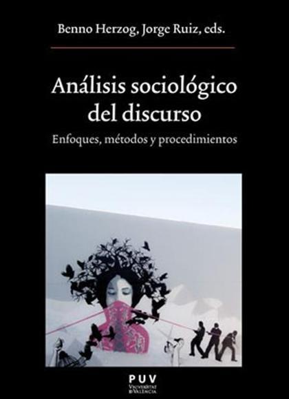 ANÁLISIS SOCIOLÓGICO DEL DISCURSO. ENFOQUES, MÉTODOS Y PROCEDIMIENTOS