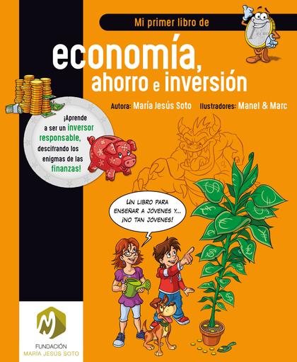 MI PRIMER LIBRO DE ECONOMÍA, AHORRO E INVERSIÓN.