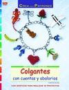 COLGANTES CON CUENTAS Y ABALORIOS : CON PATRONES PARA REALIZAR 36 PROYECTOS