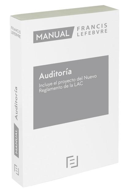 MANUAL DE AUDITORÍA - INCLUYE EL PROYECTO DEL NUEVO REGLAMENTO DE LA LAC.