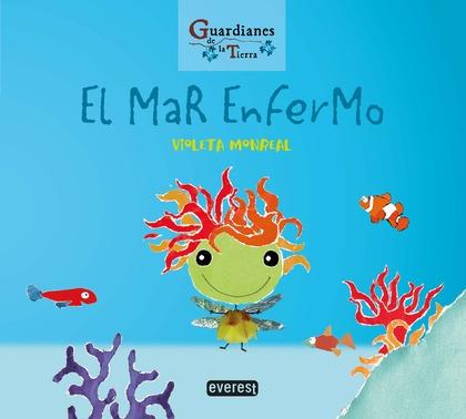 EL MAR ENFERMO. (GUARDIANES DE LA TIERRA).