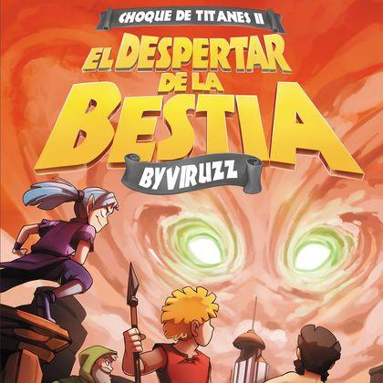 EL DESPERTAR DE LA BESTIA. CHOQUE DE TITANES II