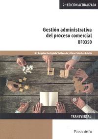 GESTION ADMINISTRATIVA DEL PROCESO COMERCIAL UF0350 (2º EDICION)
