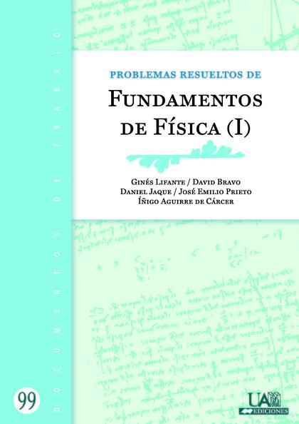 PROBLEMAS RESUELTOS DE FUNDAMENTOS DE FÍSICA (I)