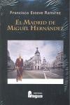 EL MADRID DE MIGUEL HERNÁNDEZ