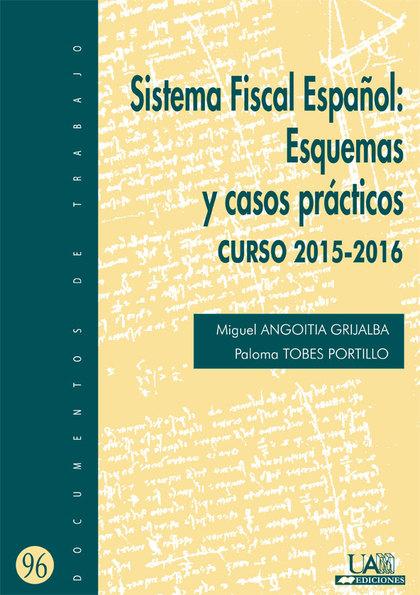 SISTEMA FISCAL ESPAÑOL: ESQUEMAS Y CASOS PRACTICOS CURSO 2015-2016