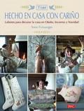 HECHO EN CASA CON CARIÑO. LABORES PARA DECORAR LA CASA EN OTOÑO, INVIERNO Y NAVIDAD