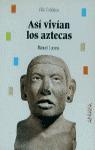 Así vivían los aztecas