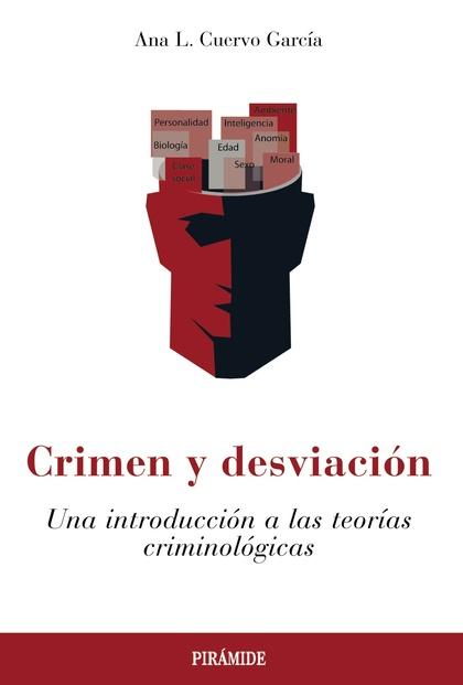 CRIMEN Y DESVIACIÓN. UNA INTRODUCCIÓN A LAS TEORÍAS CRIMINOLÓGICAS