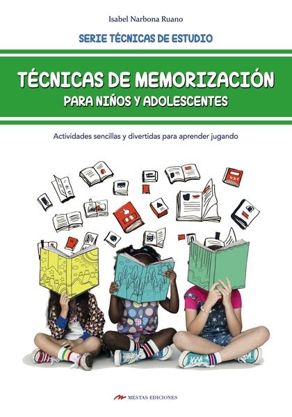 TÉCNICAS DE MEMORIZACIÓN PARA NIÑOS Y ADOLESCENTES