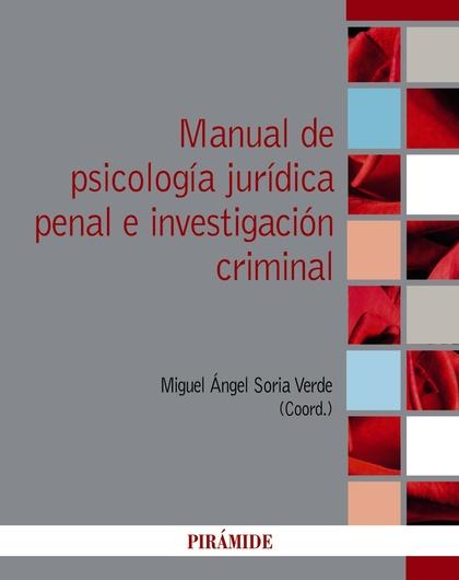 MANUAL DE PSICOLOGÍA JURÍDICA PENAL E INVESTIGACIÓN CRIMINAL.