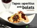 TAPES I APERITIUS AMB BOLETS.
