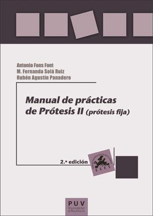 MANUAL DE PRÁCTICAS DE PRÓTESIS II (2ª ED.)                                     PRÓTESIS FIJA