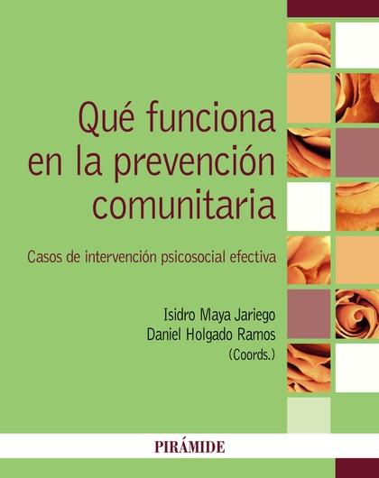 QUÉ FUNCIONA EN LA PREVENCIÓN COMUNITARIA. CASOS DE INTERVENCIÓN PSICOSOCIAL EFECTIVA