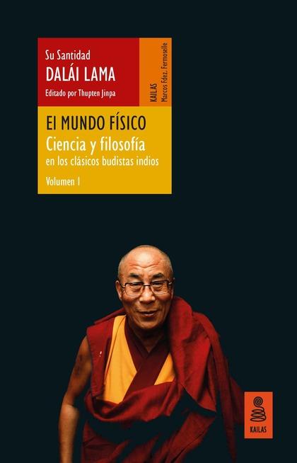 EL MUNDO FÍSICO (CIENCIA Y FILOSOFÍA EN LOS CLÁSICOS BUDISTAS INDIOS, VOL. 1).