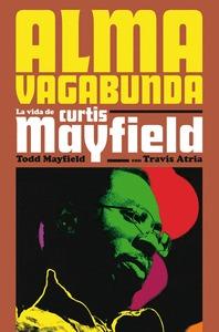 ALMA VAGABUNDA. LA VIDA DE CURTIS MAYFIELD