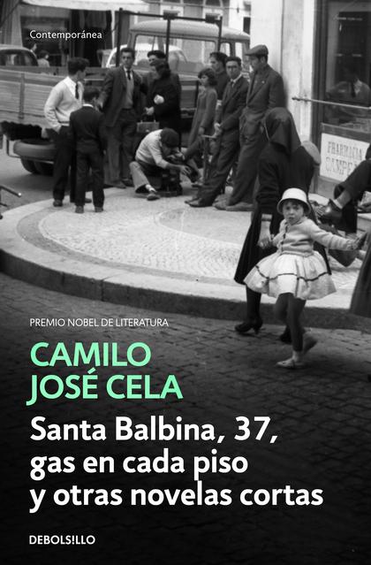 SANTA BALBINA, 37, GAS EN CADA PISO Y OTRAS NOVELAS CORTAS.