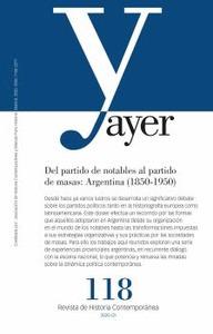 DEL PARTIDO DE NOTABLES AL PARTIDO DE MASAS: ARGENTINA (1850-1950)              AYER 118
