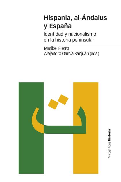 HISPANIA, AL-ÁNDALUS Y ESPAÑA                                                   IDENTIDAD Y NAC