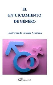 ENJUICIAMIENTO DE GENERO, EL.