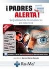 PADRES ALERTA SEGURIDAD DE LOS MENORES EN INTERNET.