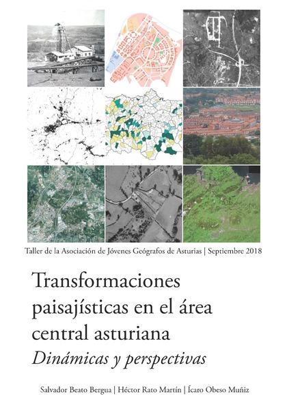 TRANSFORMACIONES PAISAJÍSTICAS EN EL ÁREA CENTRAL ASTURIANA. DINÁMICAS Y PERSPEC
