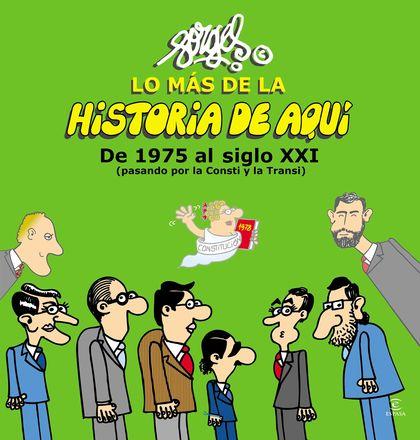 LO MÁS DE LA Hª DE AQUÍ III. DE 1975 AL SIGLO XXI (PASANDO POR LA CONSTI Y LA TRANSI)
