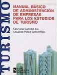 MANUAL BÁSICO DE ADMINISTRACIÓN DE EMPRESAS PARA LOS ESTUDIOS DE TURISMO