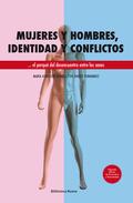 MUJERES Y HOMBRES, IDENTIDAD Y CONFLICTOS. EL PORQUÉ DEL DESENCUENTRO ENTRE SEXOS